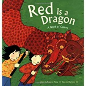Red Is a Dragon: A Book of Colors by Grace Lin