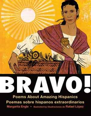 Bravo!: Poems About Amazing Hispanics / Poemas sobre Hispanos Extraordinarios (Bilingual board book edition)