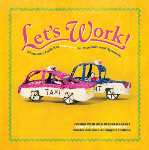 Let's Work: Mexican Folk Art Trabajos in English and Spanish