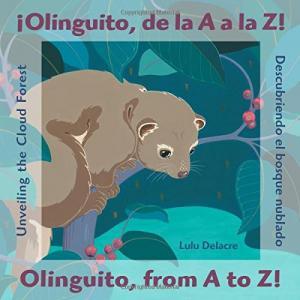 Olinguito, de la A A La Z! Descubriendo el Bosque Nublado / Olinguito, from A to Z! Unveiling the Cloud Forest
