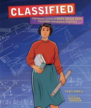 Classified: The Secret Career of Mary Golda Ross, Cherokee Aerospace Engineer